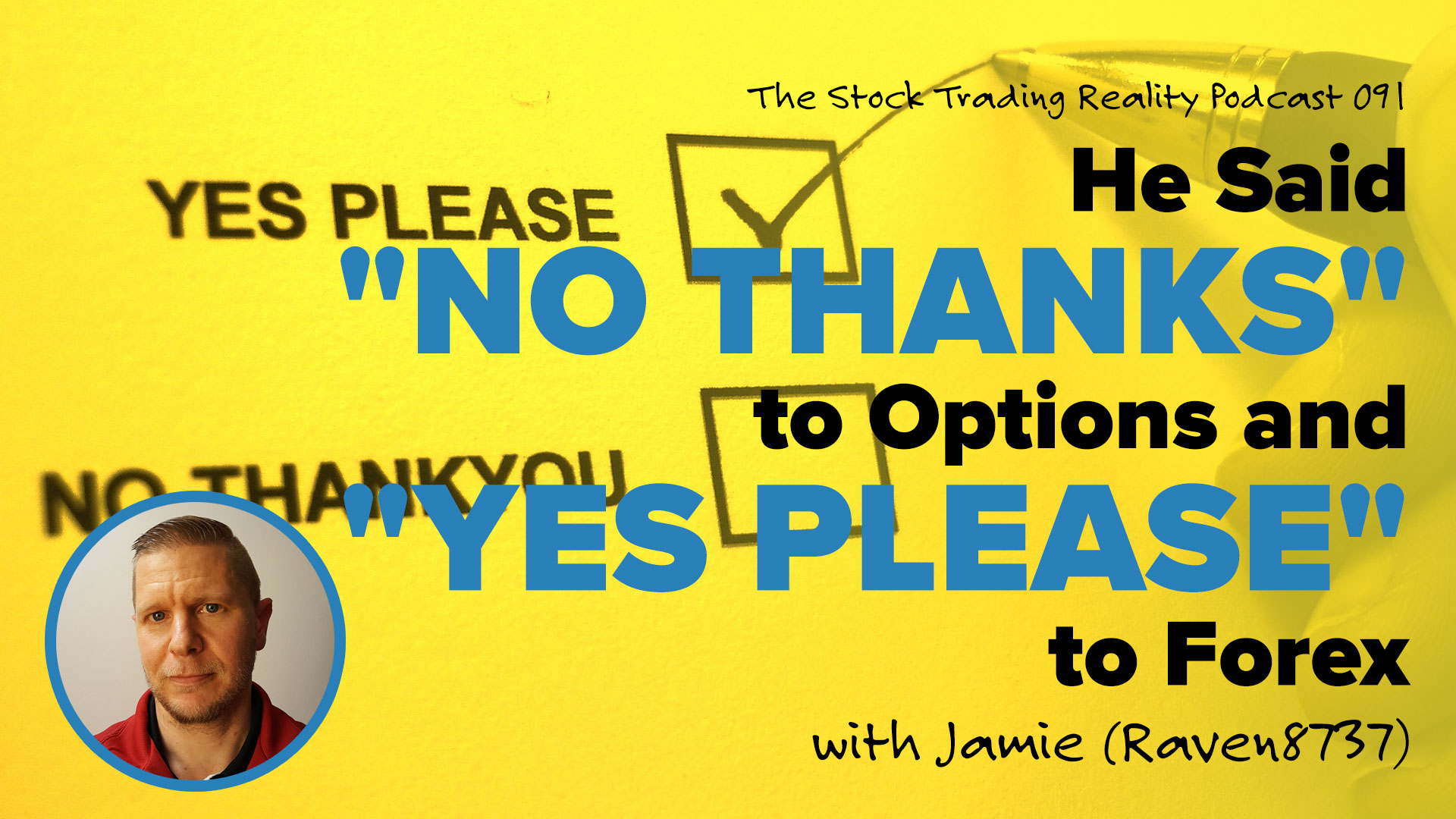 """STR 091: He Said """"No Thanks"""" to Options and """"Yes Please"""" to Forex"""