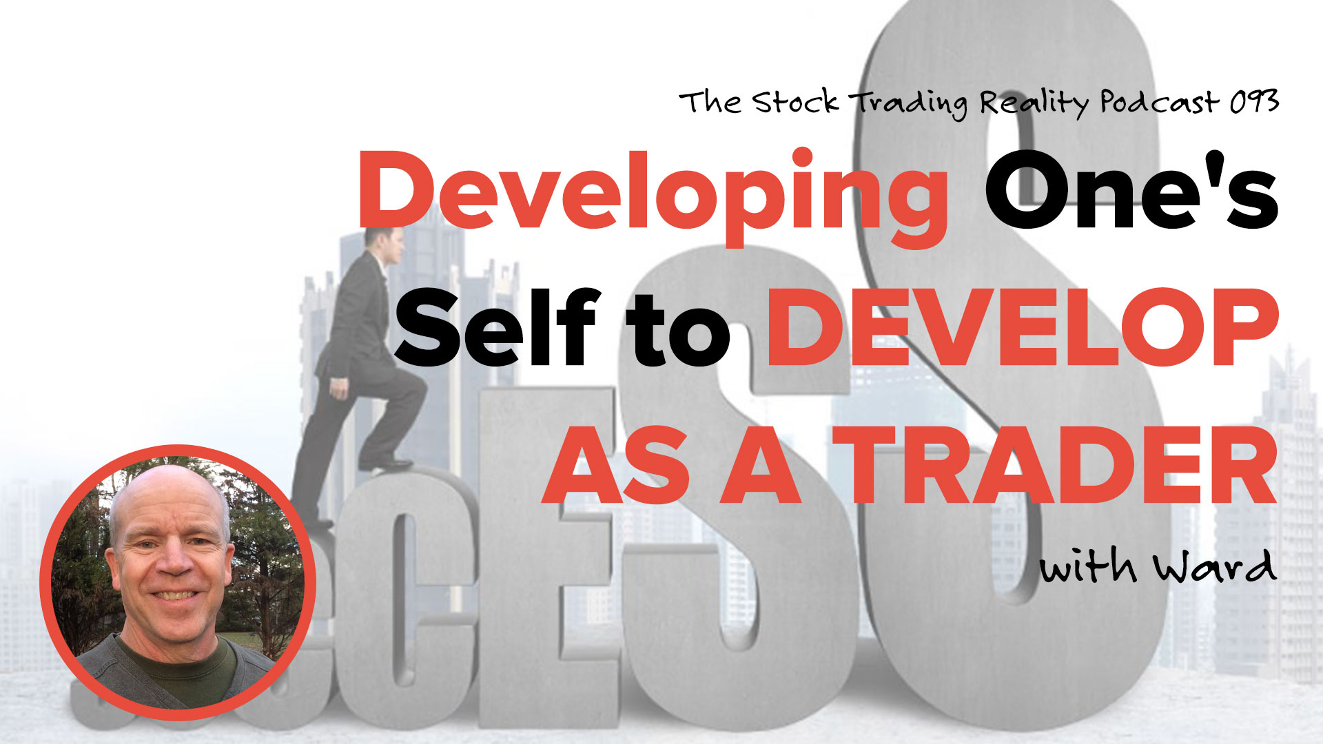 STR 093: Developing One's Self to Develop as a Trader