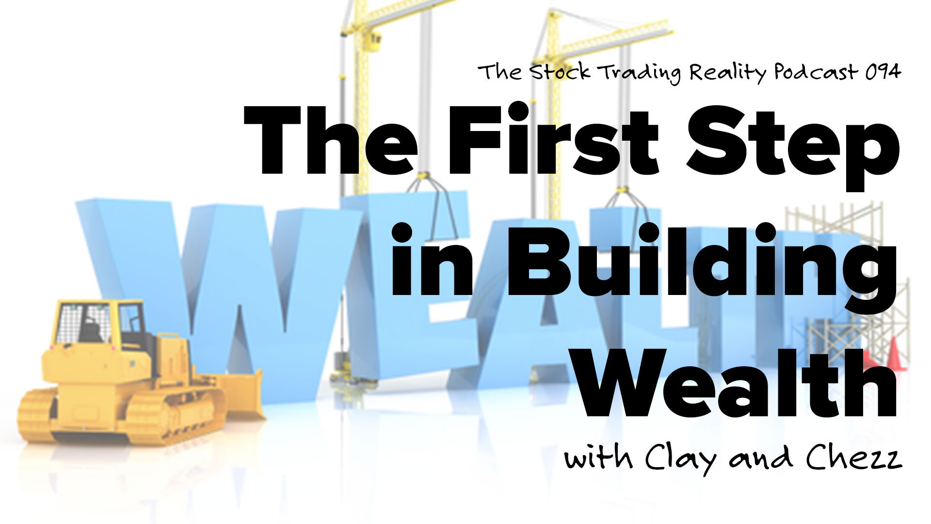 STR 094: The First Step in Building Wealth