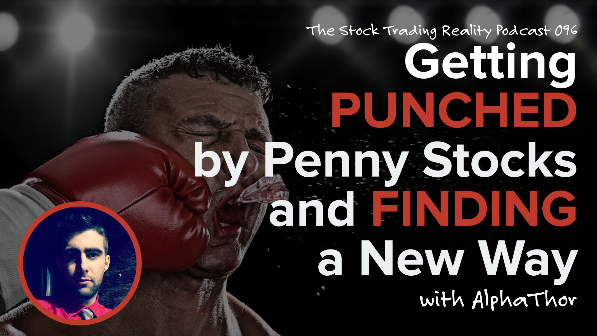 STR 096: Getting Punched by Penny Stocks and Finding a New Way