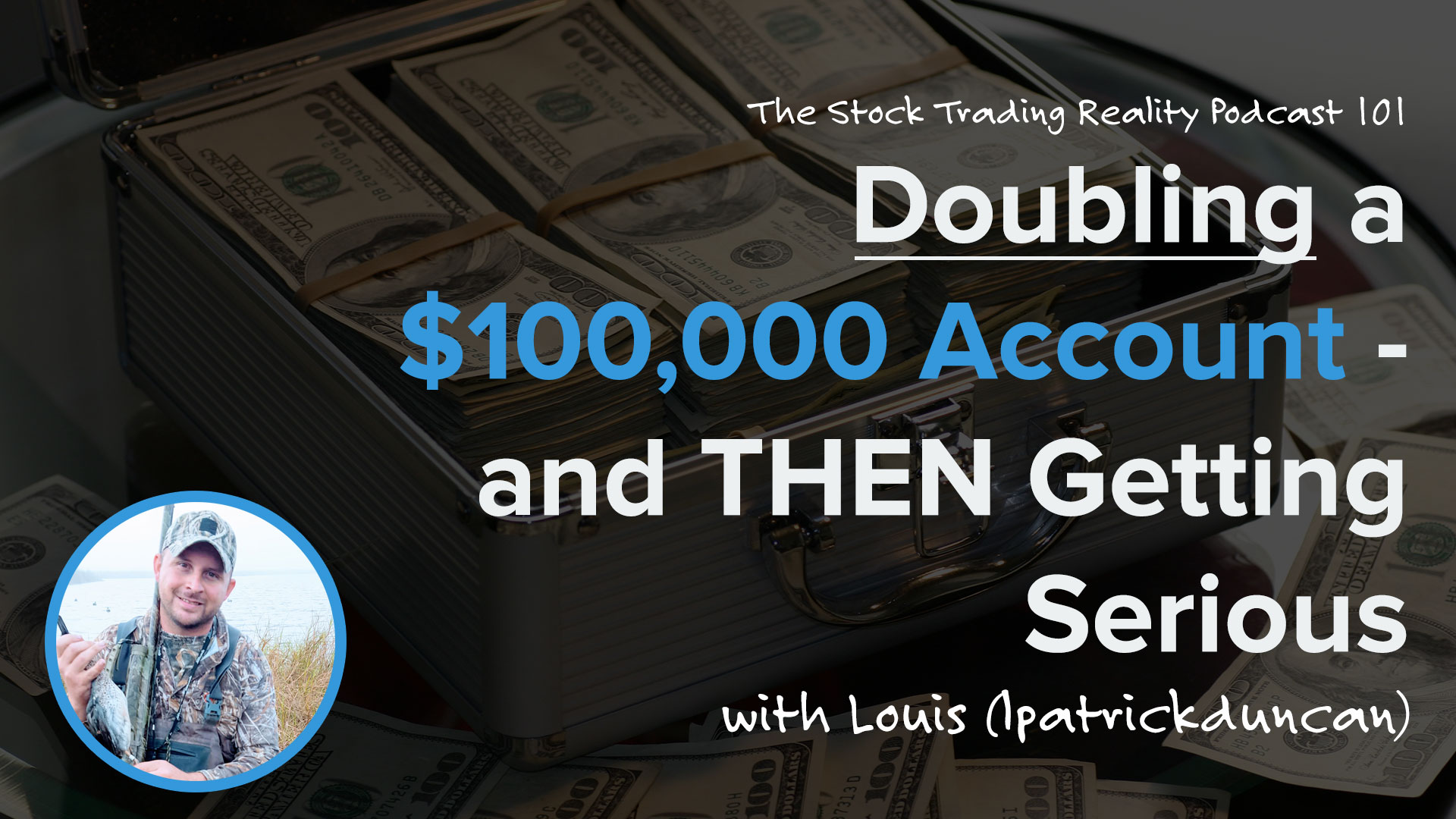 STR 101: Doubling a $100,000 Account - and THEN Getting Serious