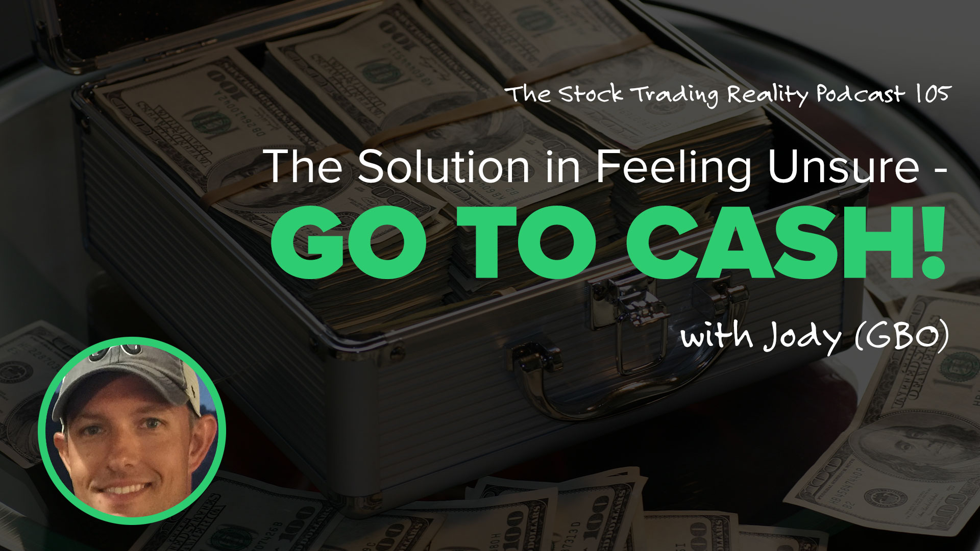 STR 105: The Solution in Feeling Unsure - Go to Cash!