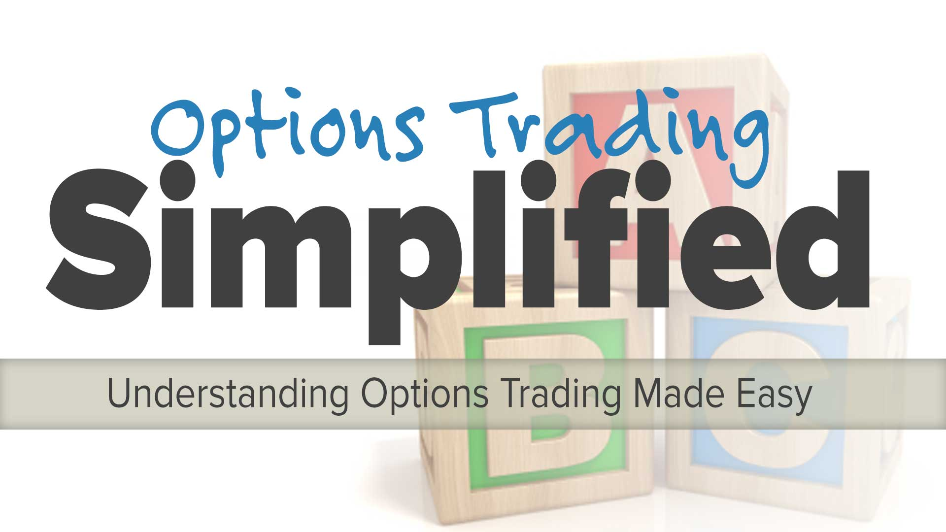 Options Trading Simplified