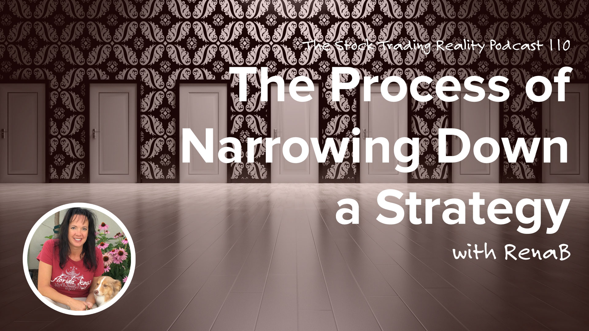 STR 110: The Process of Narrowing Down a Strategy.