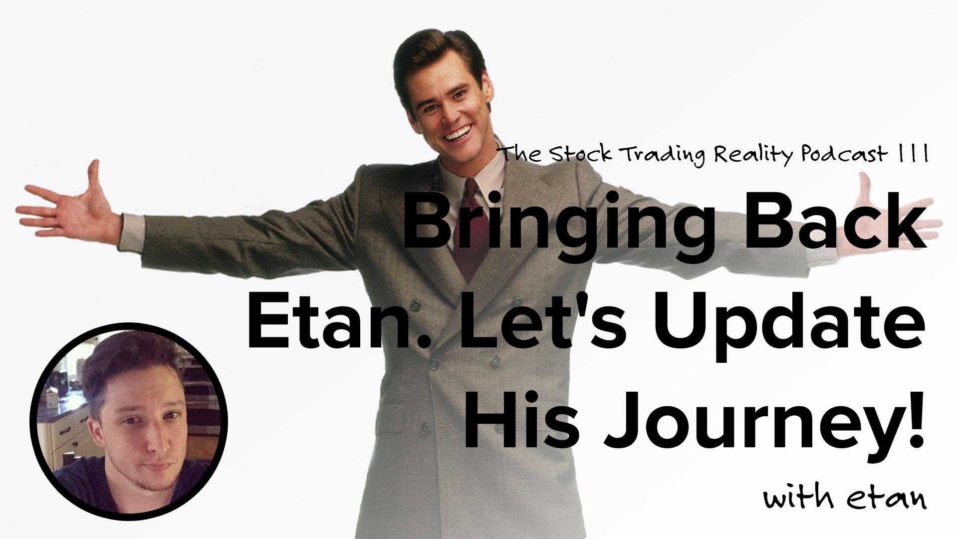 STR 111: Bringing Back Etan. Let's Update His Journey!