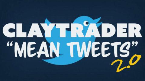 ClayTrader Mean Tweets 2.0