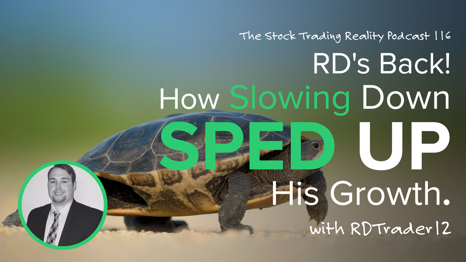 STR 116: RD's Back! How Slowing Down Sped Up His Growth.