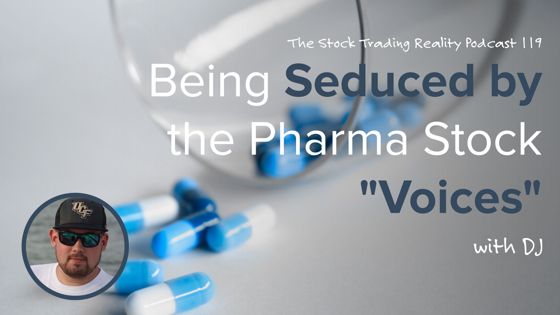 """STR 119: Being Seduced by the Pharma Stock """"Voices"""""""