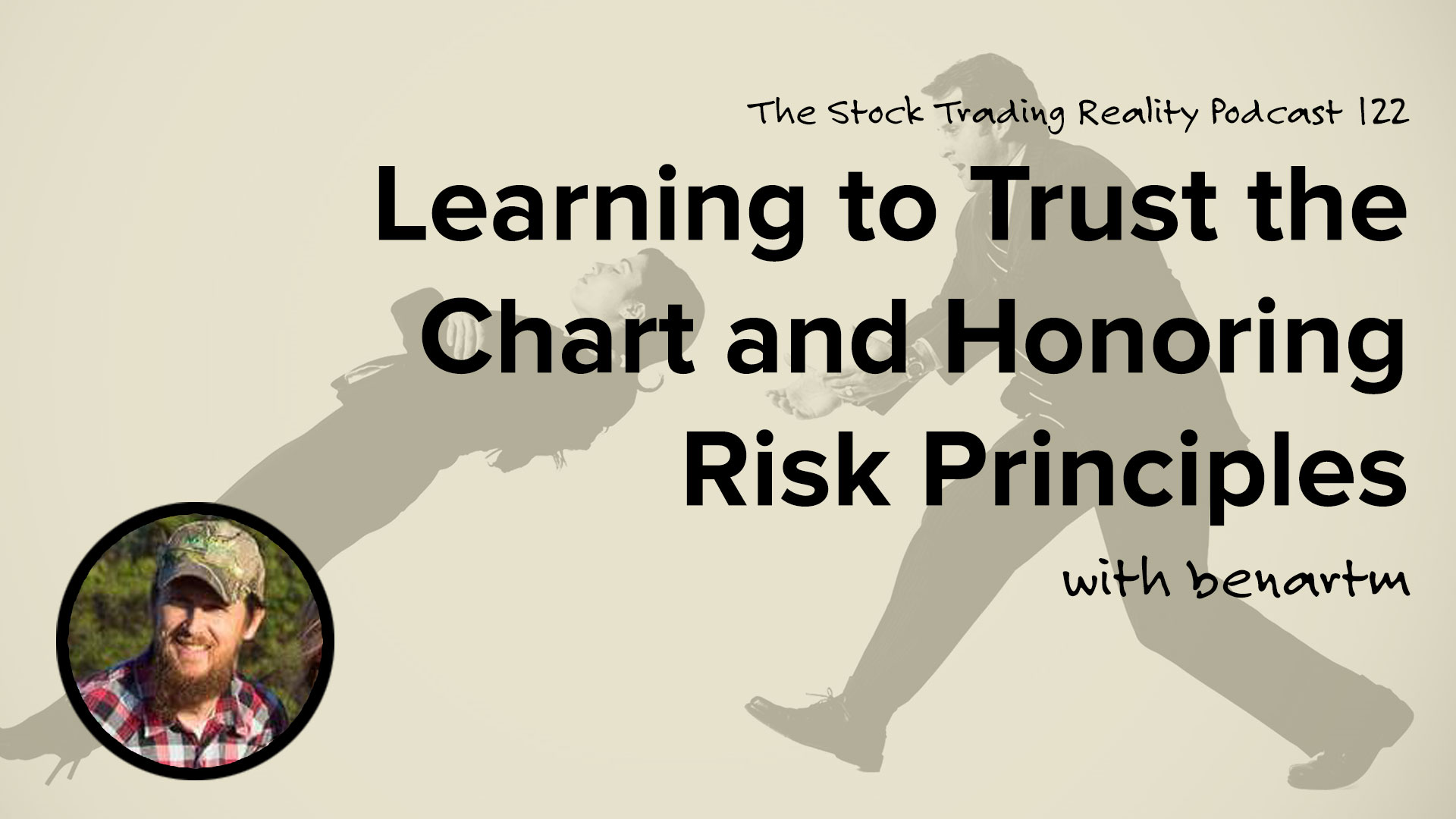 STR 122: Learning to Trust the Chart and Honoring Risk Principles