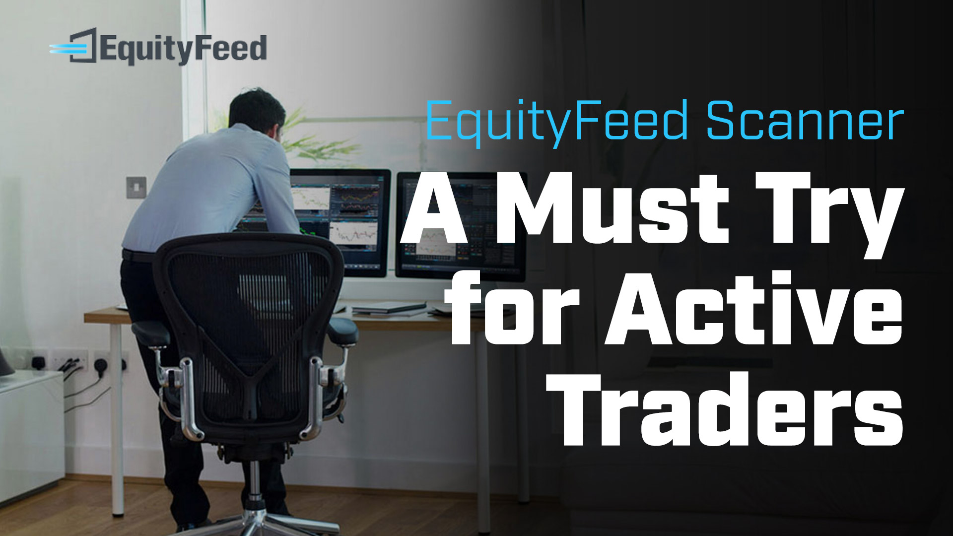 EquityFeed Scanner - A Must Try for Active Traders