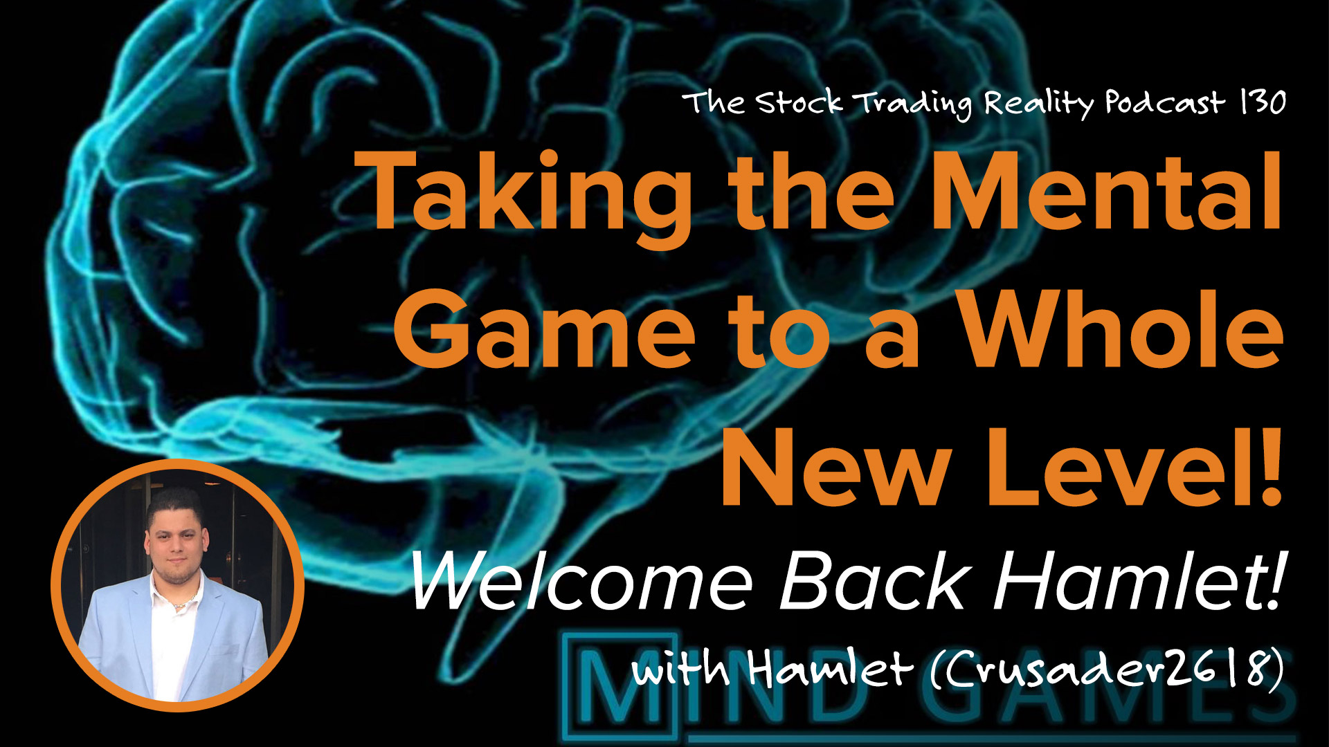 STR 130: Taking the Mental Game to a Whole New Level! Welcome Back Hamlet!