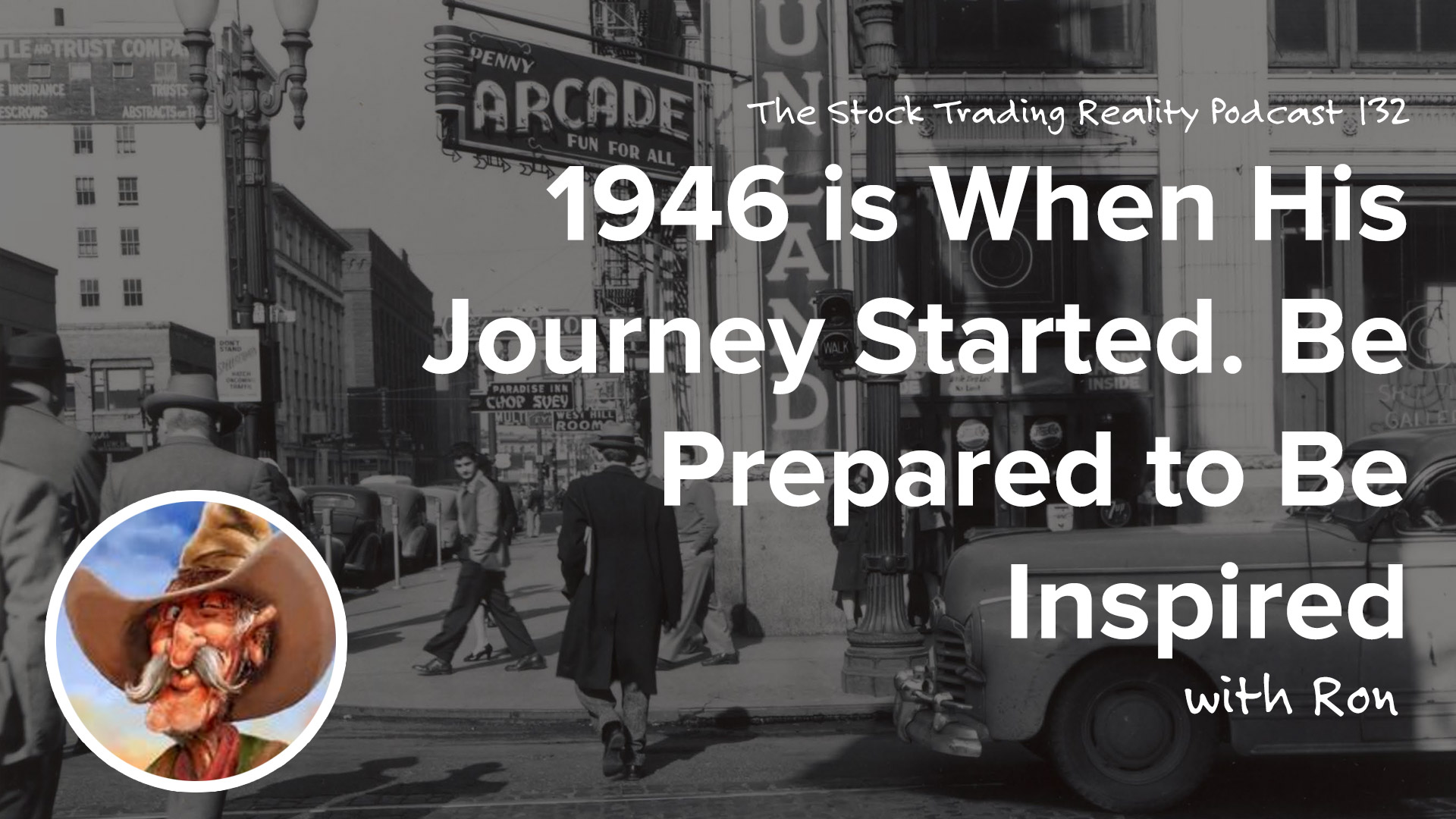 STR 132: 1946 is When His Journey Started. Be Prepared to Be Inspired