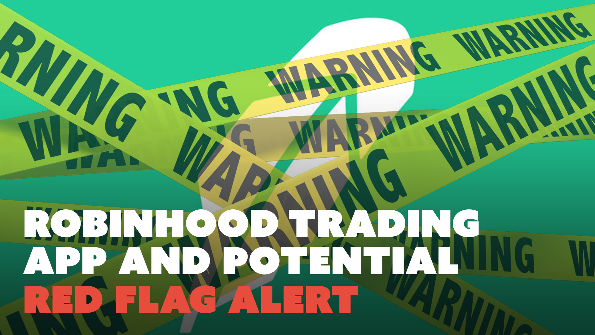 Robinhood Trading App and Potential Red Flag Alert