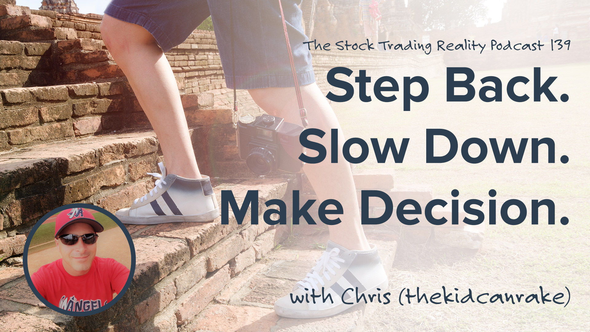 STR 139: Step Back. Slow Down. Make Decision.