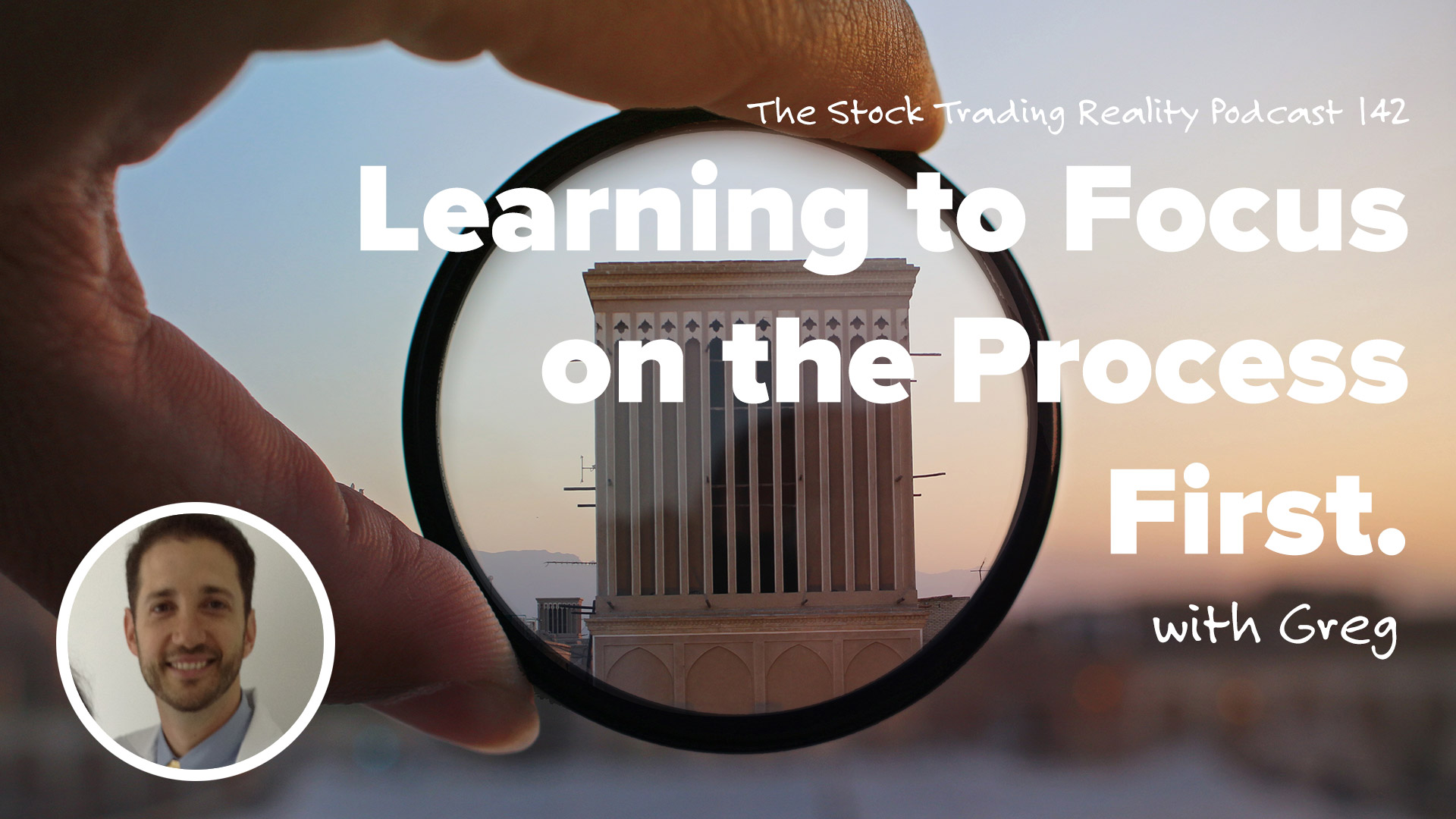 STR 142: Learning to Focus on the Process First.