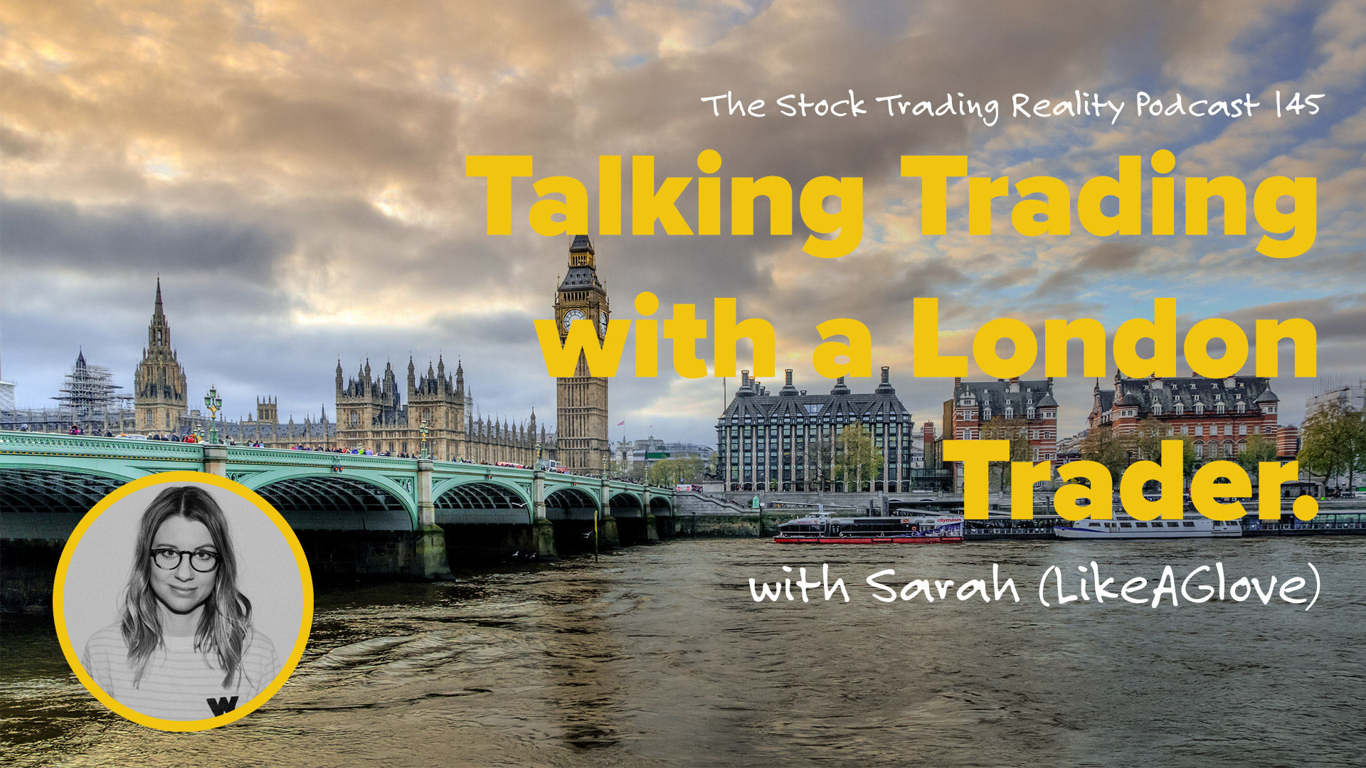 STR 145: Talking Trading with a London Trader.