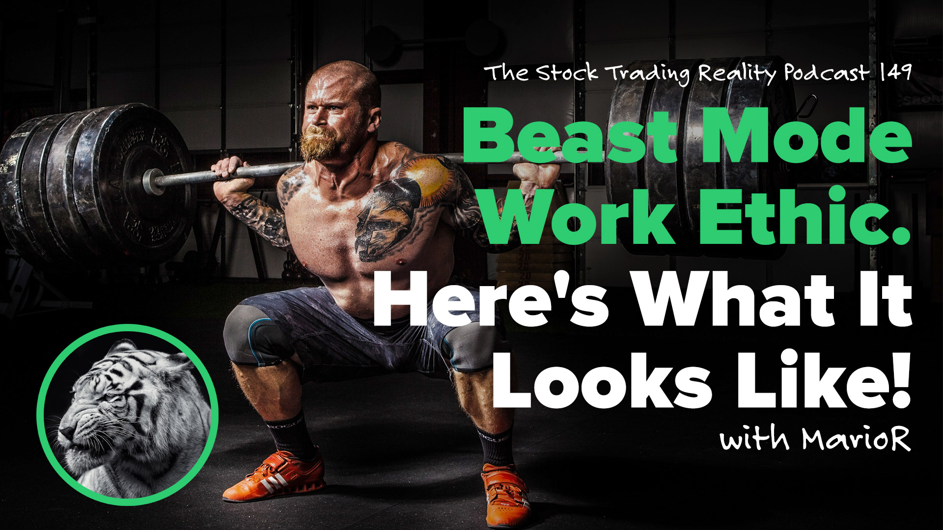 STR 149: Beast Mode Work Ethic. Here's What It Looks Like!