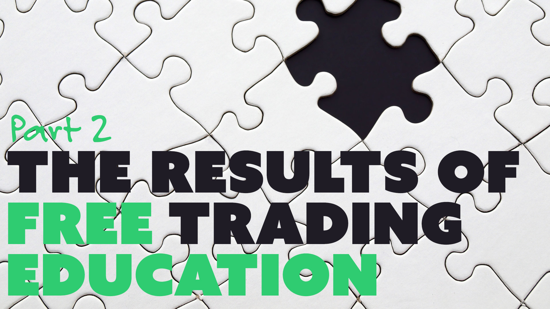 Part 2. The Results of Free Trading Education