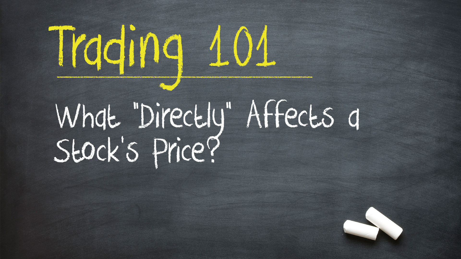 """Trading 101: What """"Directly"""" Affects a Stock's Price?"""