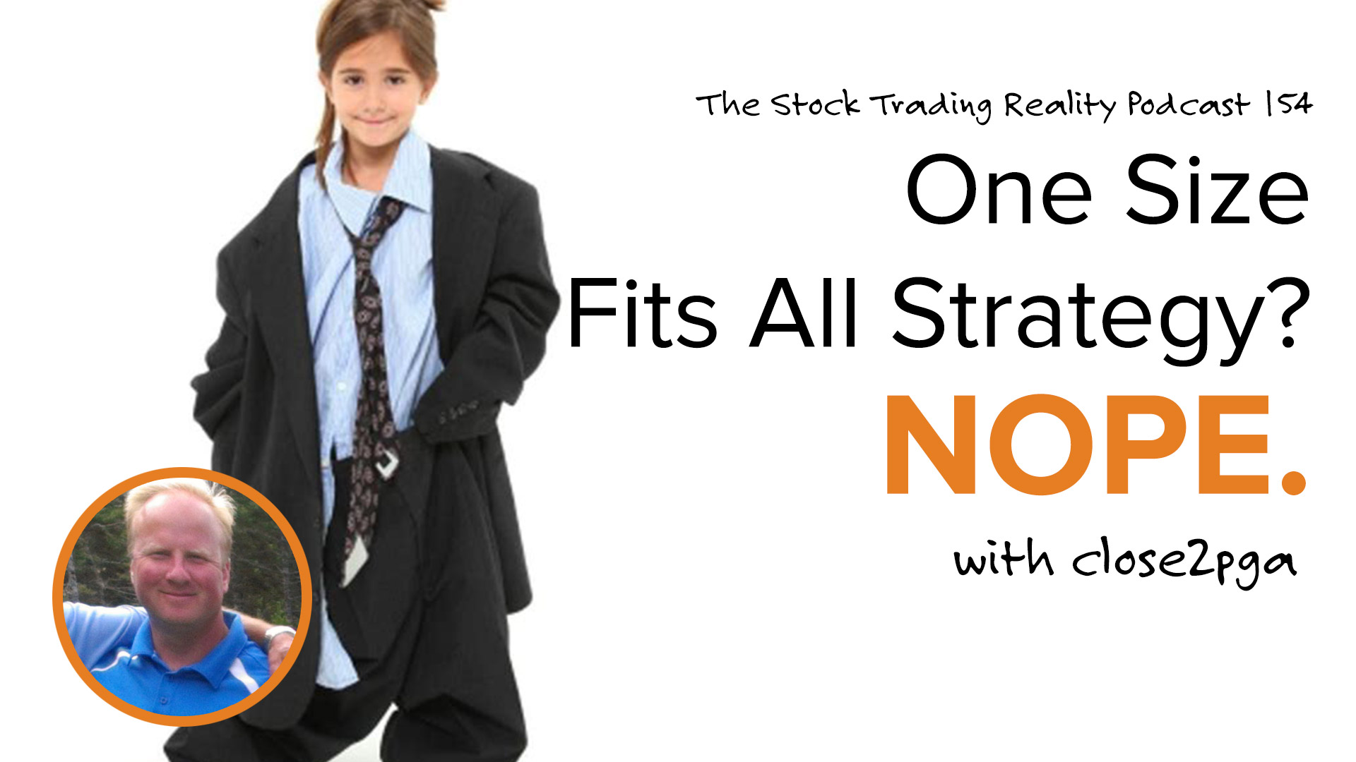 STR 154: One Size Fits All Strategy? Nope.