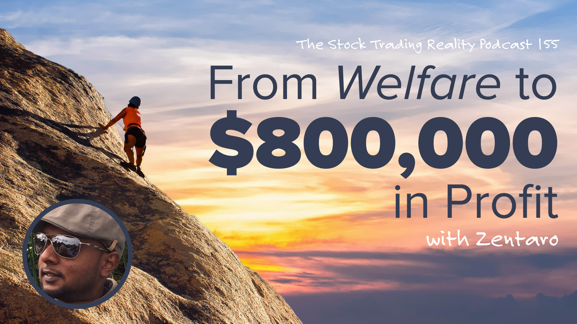 STR 155: From Welfare to $800,000 in Profit