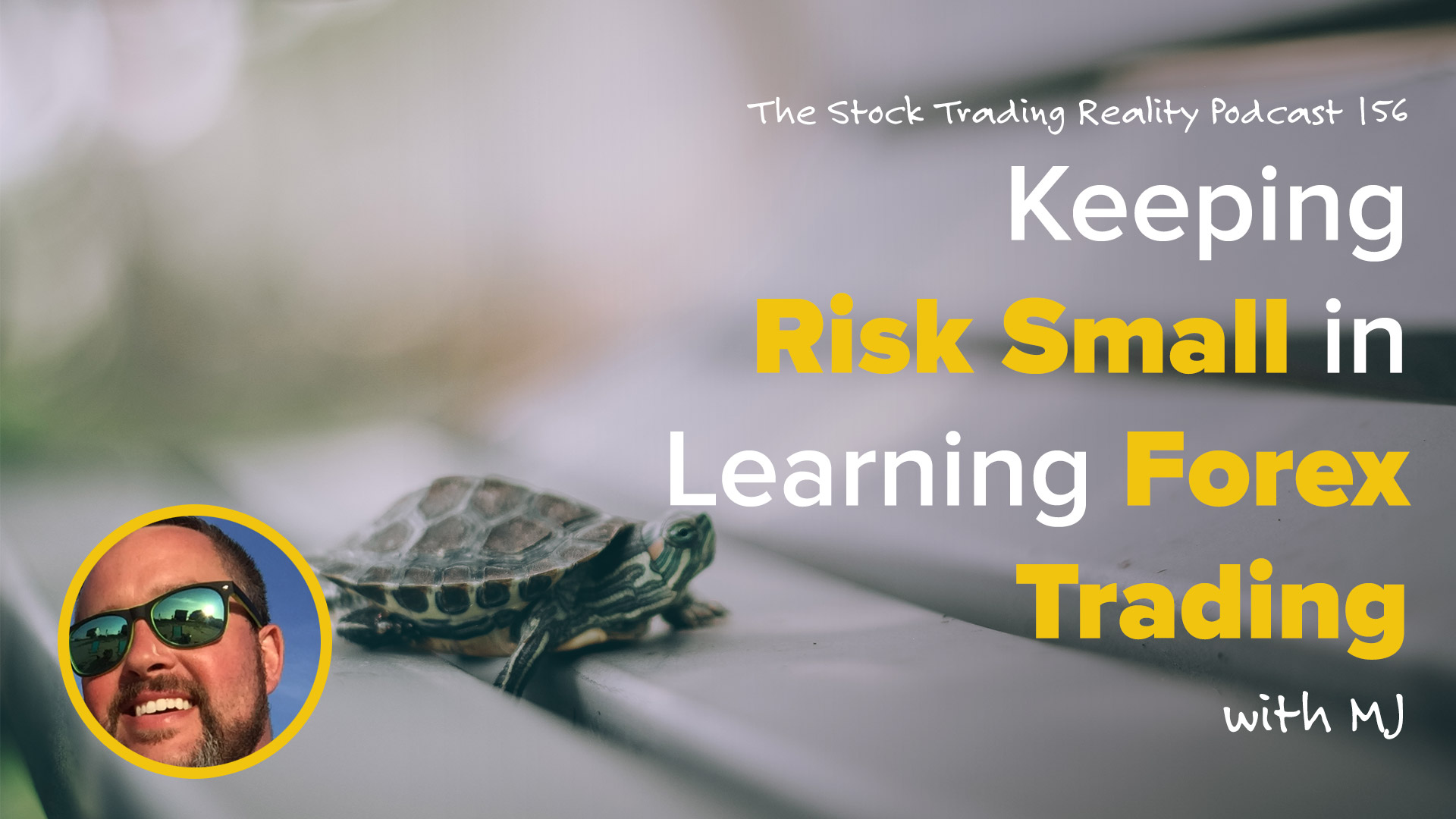 STR 156: Keeping Risk Small in Learning Forex Trading
