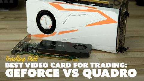 Best Video Card for Trading: GeForce vs Quadro