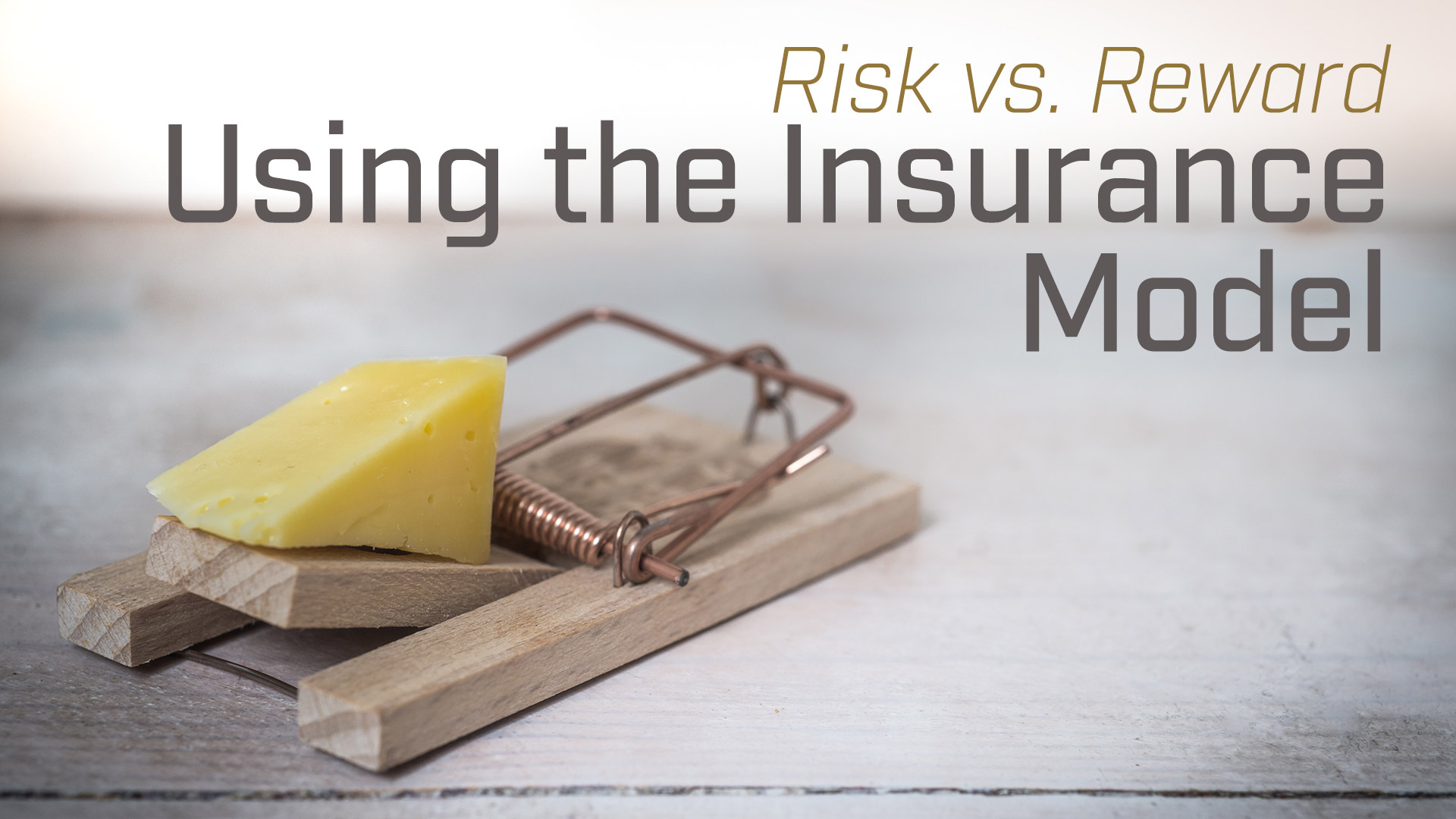 Risk vs. Reward Using the Insurance Model