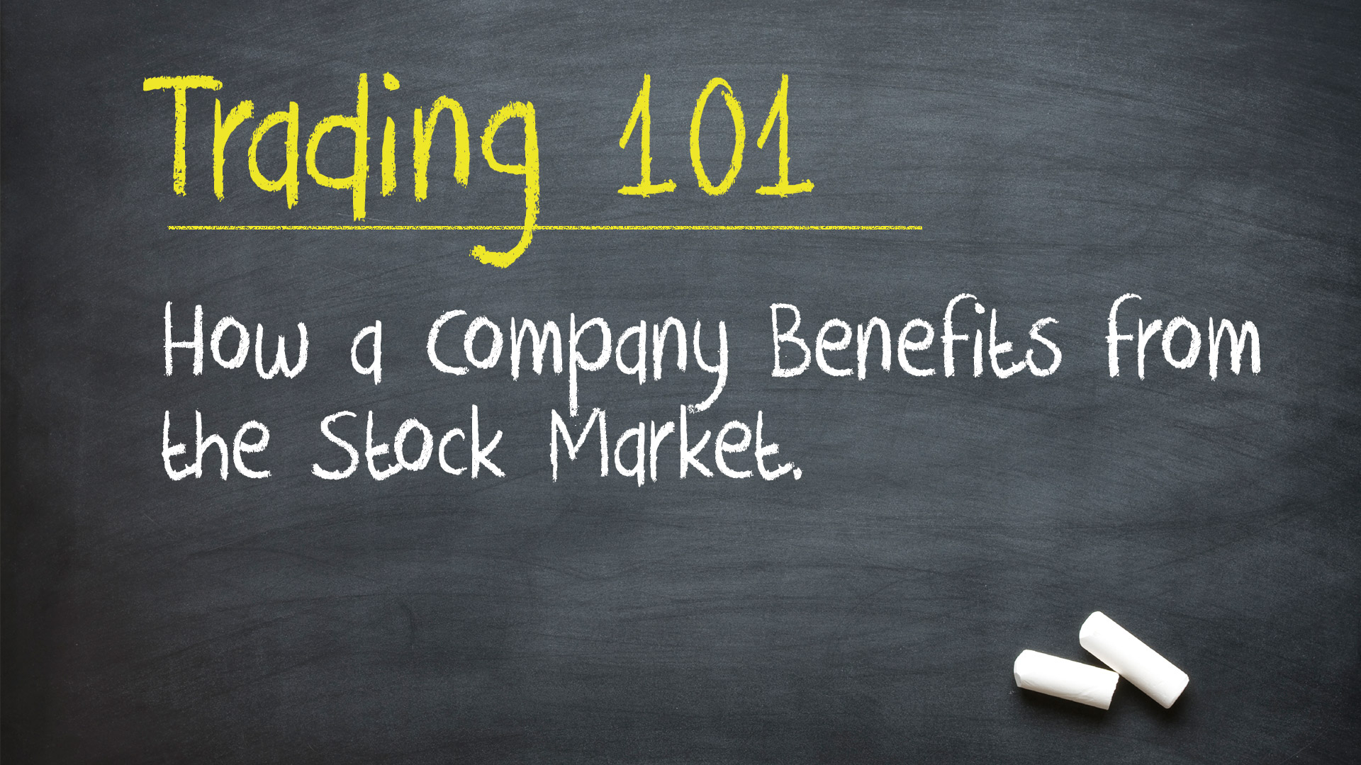 Trading 101: How a Company Benefits from the Stock Market