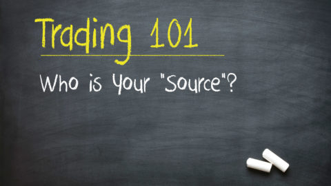 """Trading 101: Who is Your """"Source""""?"""