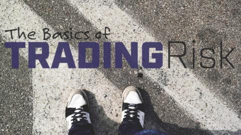 The Basics of Trading Risk