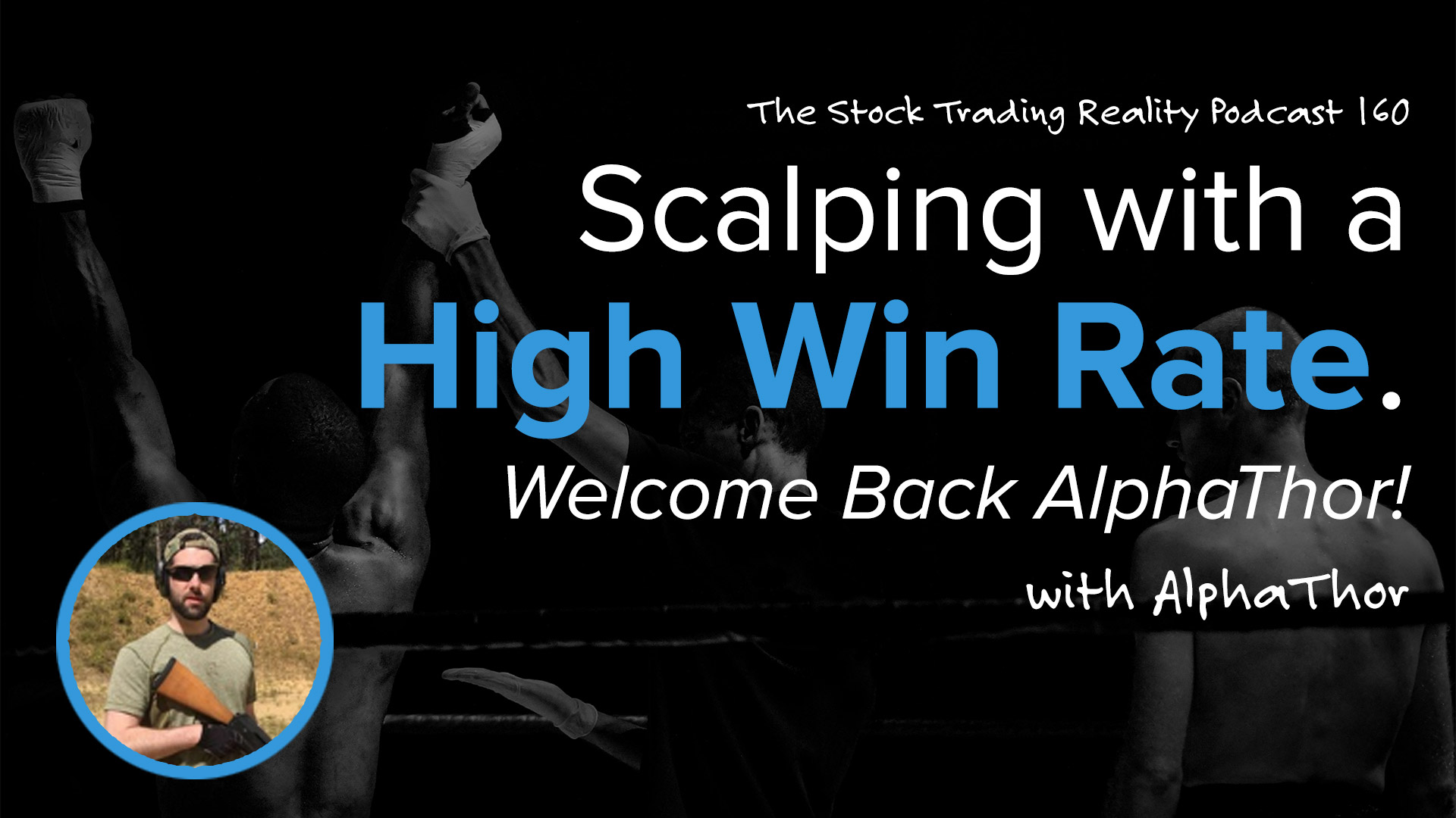 STR 160: Scalping with a High Win Rate. Welcome Back AlphaThor!