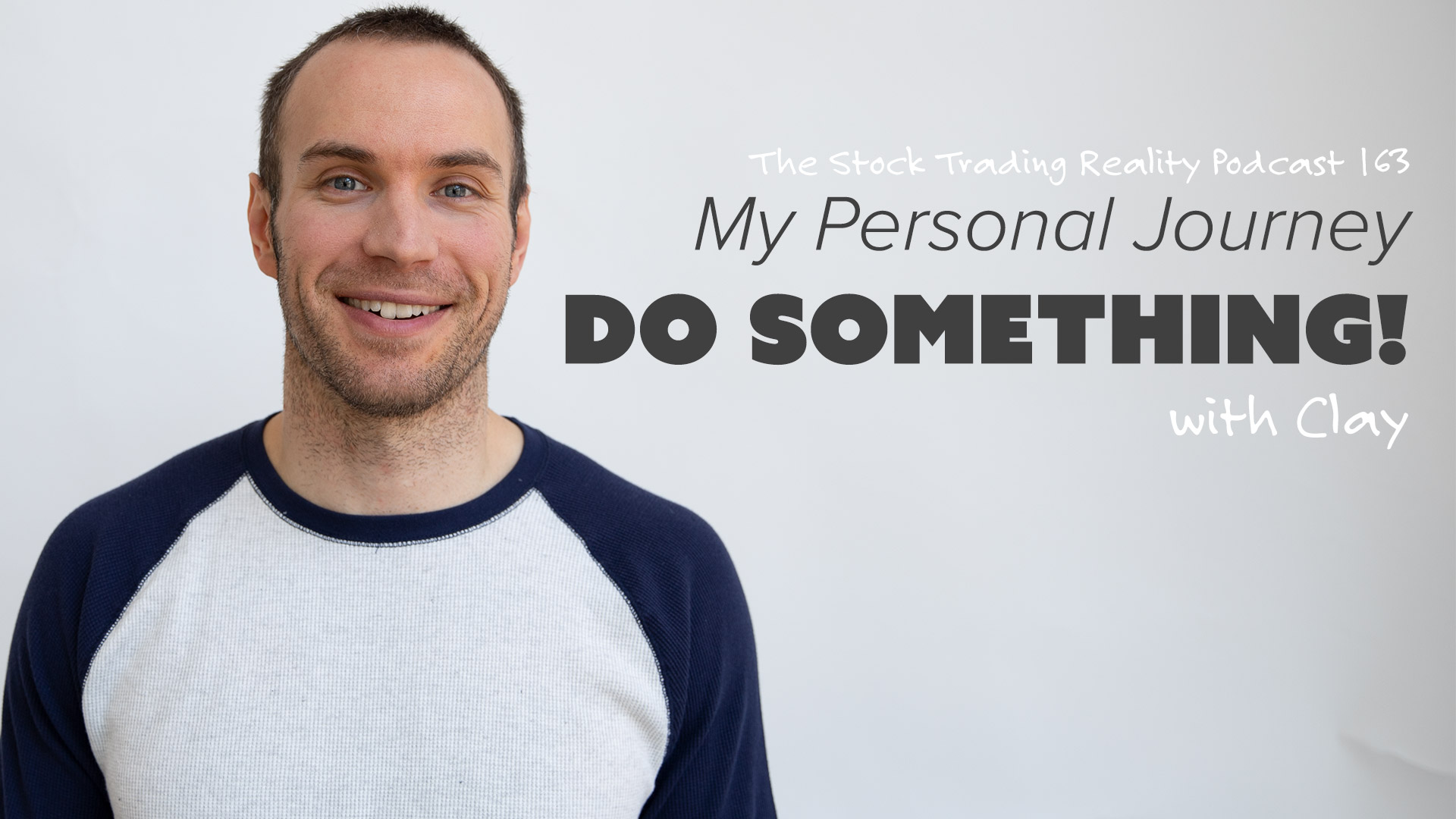 STR 163: My Personal Journey - Do Something!