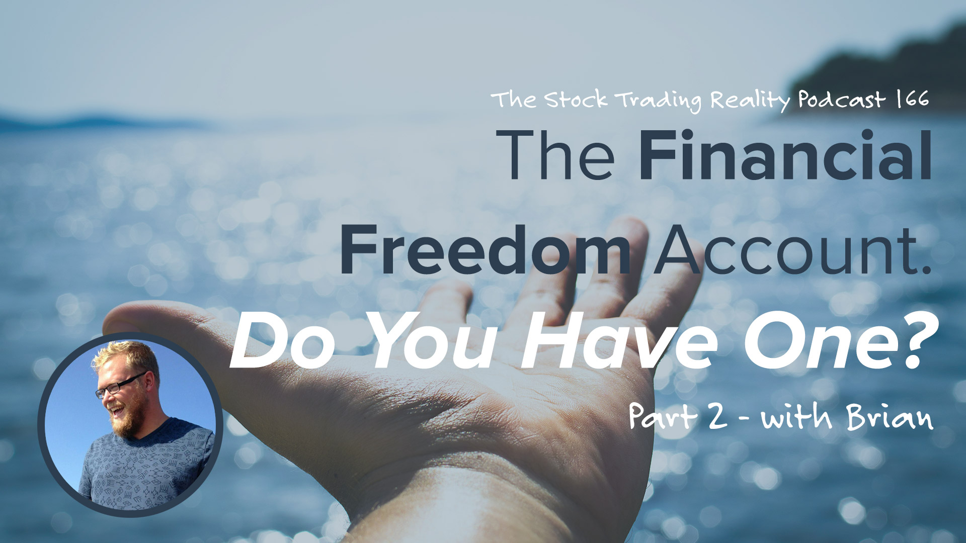 STR 166: The Financial Freedom Account. Do You Have One? (Part 2)