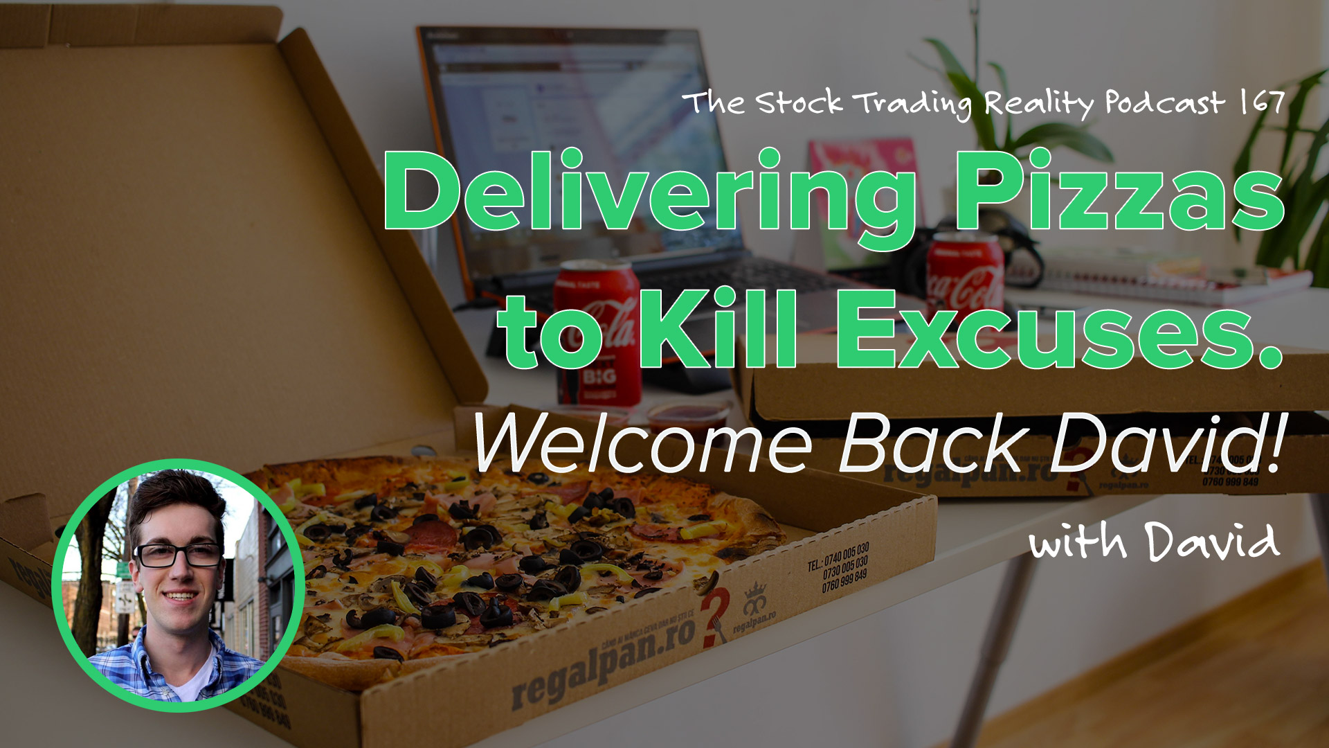 STR 167: Delivering Pizzas to Kill Excuses. Welcome Back David!
