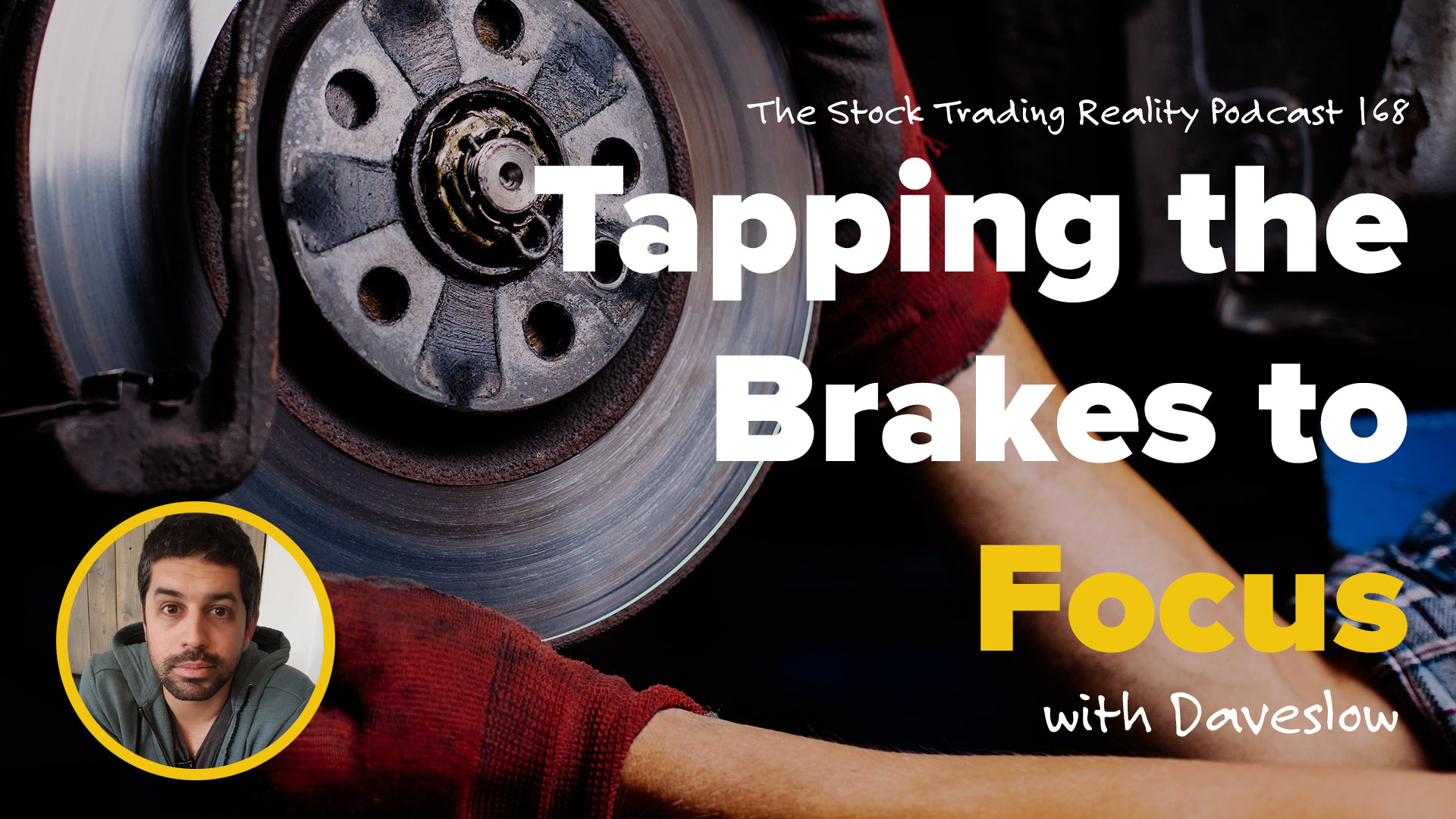 STR 168: Tapping the Brakes to Focus