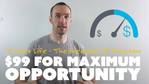 $99 for Maximum Opportunity