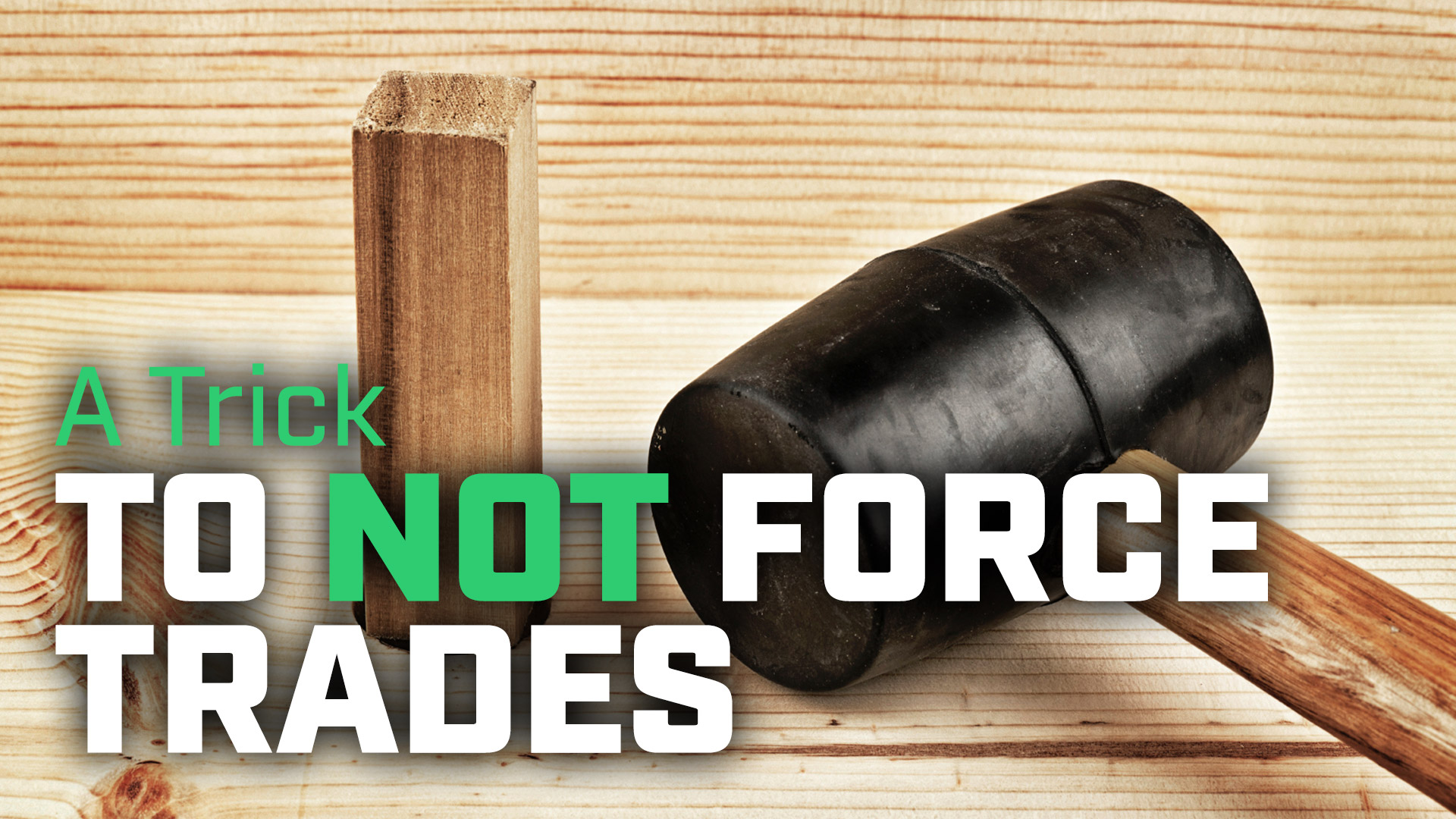 A Trick to Not Force Trades