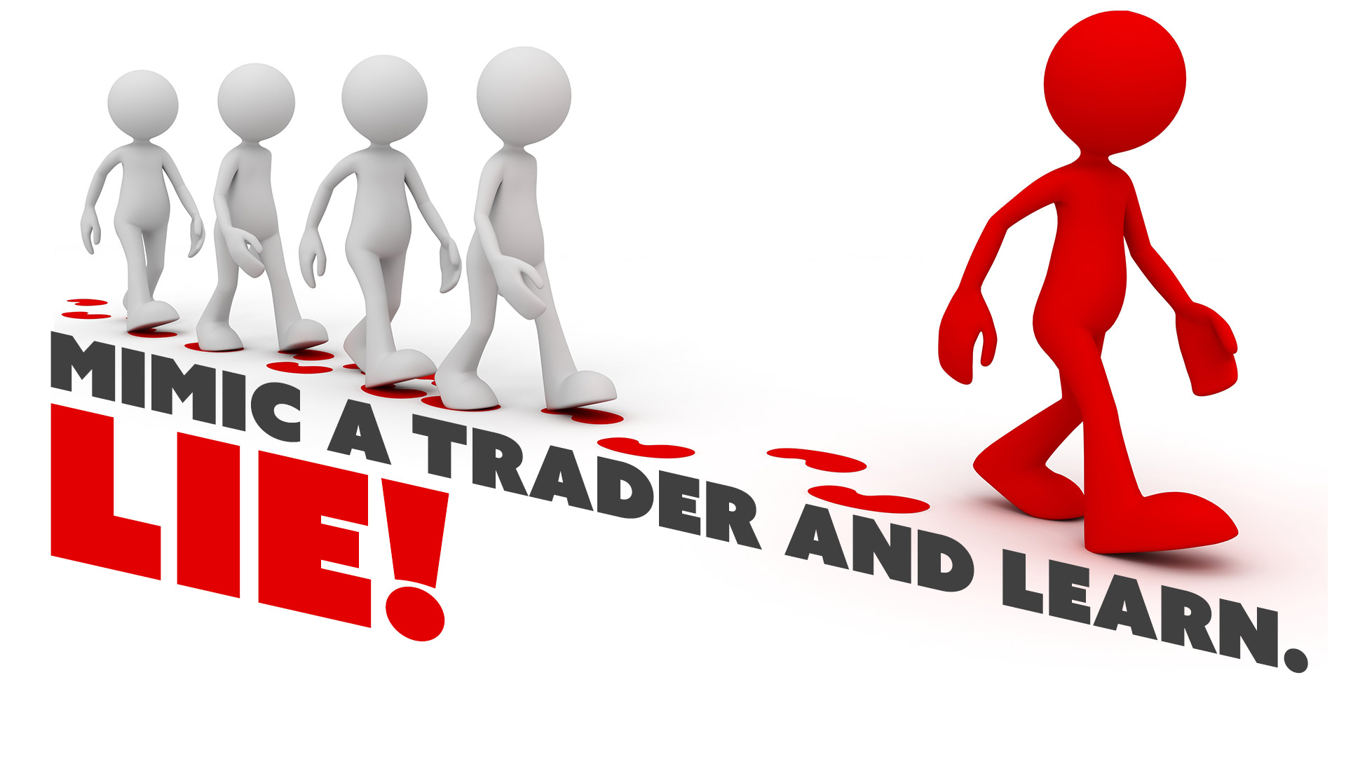 Mimic a Trader and Learn. Lie!
