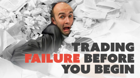 Trading Failure Before You Begin