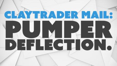ClayTrader Mail: Pumper Deflection.
