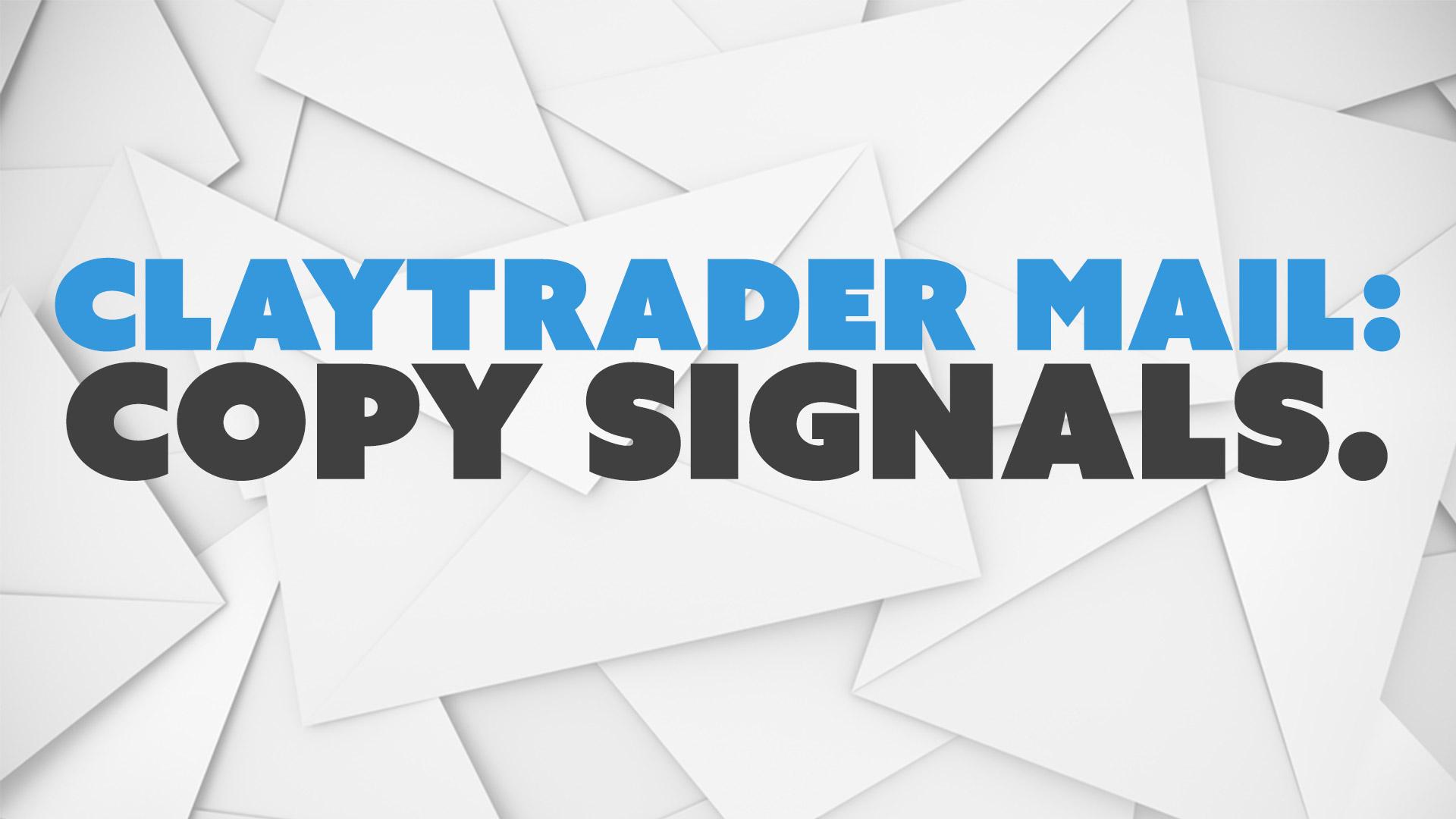 ClayTrader Mail: Copy Signals.