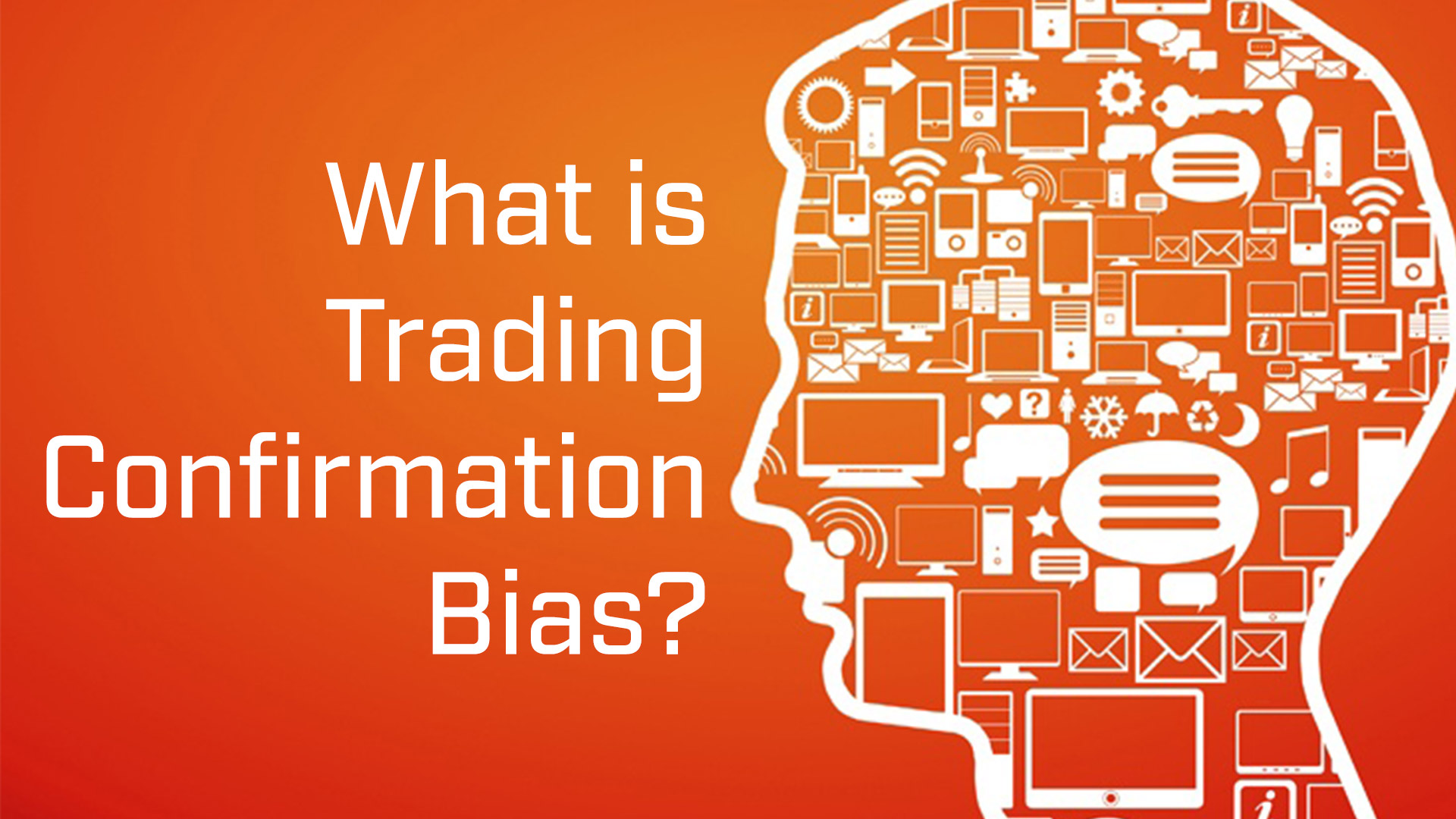 Trading Confirmation Bias – Part 2