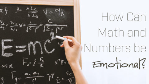 How Can Math and Numbers be Emotional?