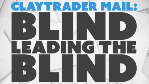 ClayTrader Mail: Blind Leading the Blind.