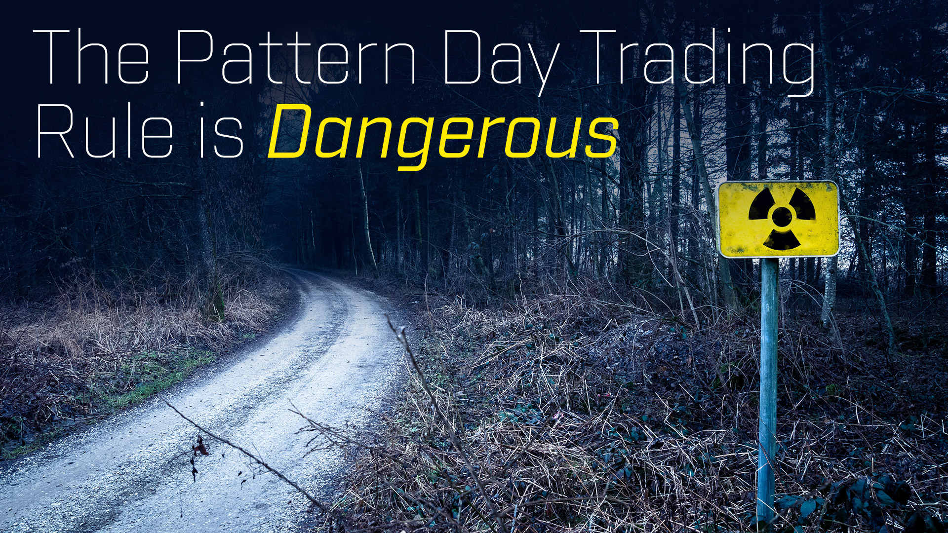 The Pattern Day Trading Rule Is Dangerous
