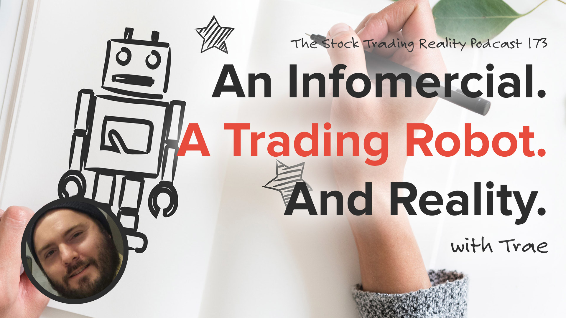 STR 173: An Infomercial. A Trading Robot. And Reality.