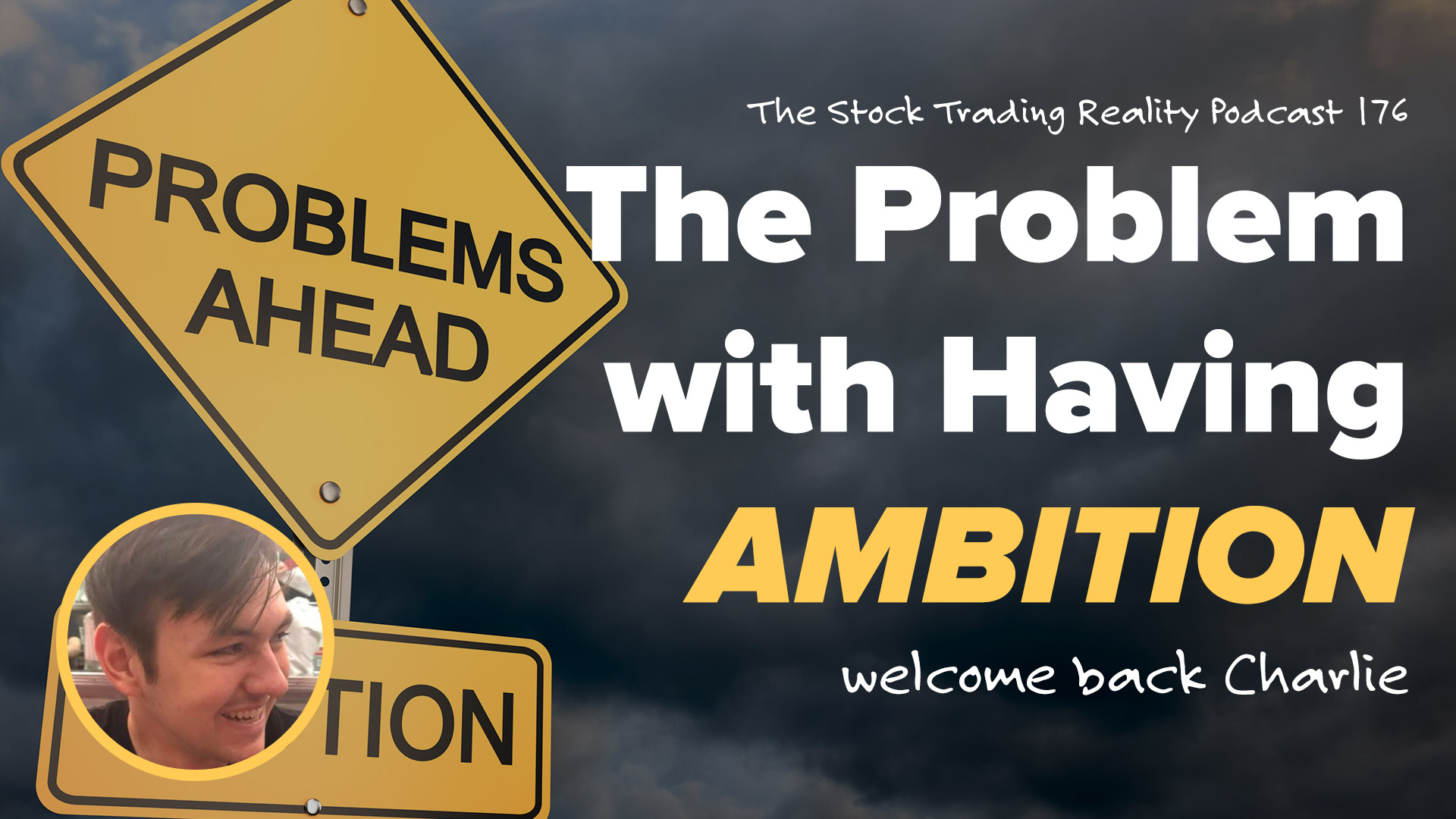 STR 176: The Problem with Having Ambition. Welcome Back Charlie!