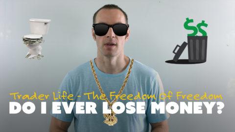 Do I Ever Lose Money?