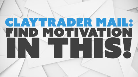 ClayTrader Mail: Find Motivation in This!